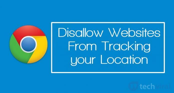Vô hiệu hóa các trang web ngừng theo dõi vị trí của bạn trên Google Chrome