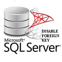 Vô hiệu hóa khóa ngoại trong SQL Server