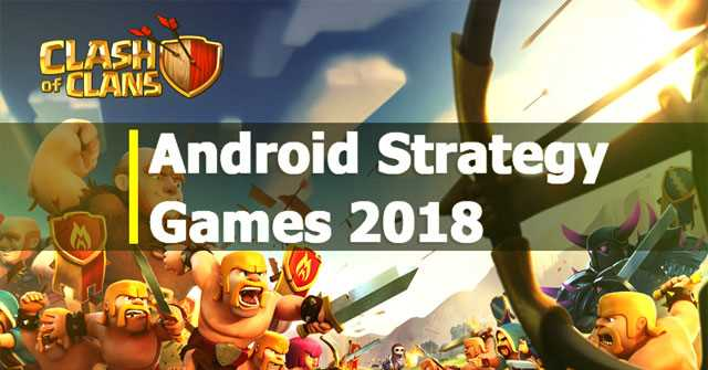 Top 15 game chiến thuật Android hấp dẫn nhất 2018