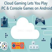 4 ứng dụng Cloud Gaming miễn phí giúp chơi game khủng ngay trên điện thoại