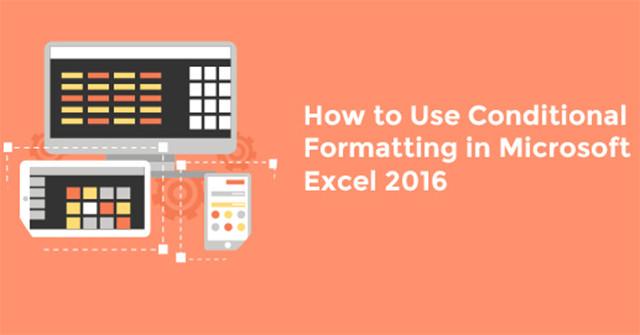 Cách sử dụng định dạng có điều kiện trong Microsoft Excel 2016