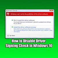 Cách vô hiệu hóa tính năng Driver Signing check trên Windows